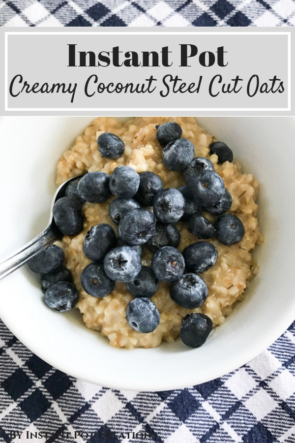 Instant Pot Creamy Coconut Steel Cut Oats