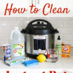 instant pot with cleaning supplies on counter with text overlay