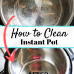 before and after picture of how to clean instant pot
