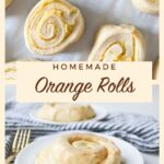 Raw orange roll dough with baked orange roll on a plate with text overlay