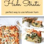 Spinach Ham Strata with upclose and full length shot with text overlay